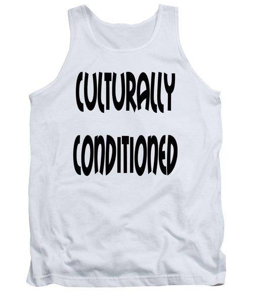 Culturally Condition Tank Top