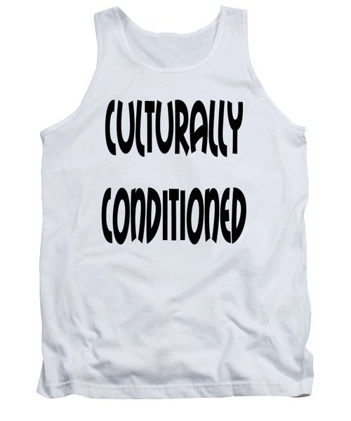 Culturally Condition - Conscious Mindful Quotes Tank Top