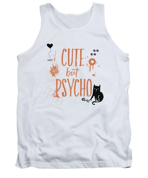 Cute But Psycho Cat Tank Top