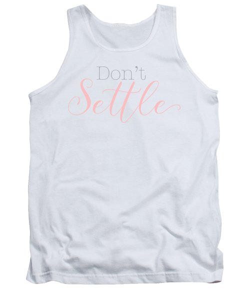 Don't Settle Tank Top