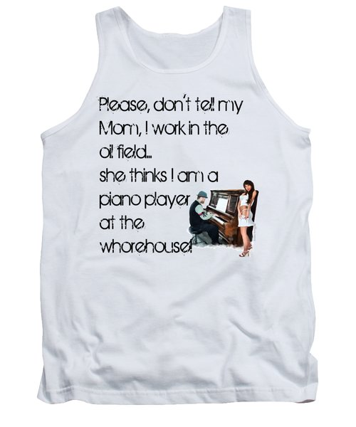 Don't Tell Mom Tank Top by Susan Kinney