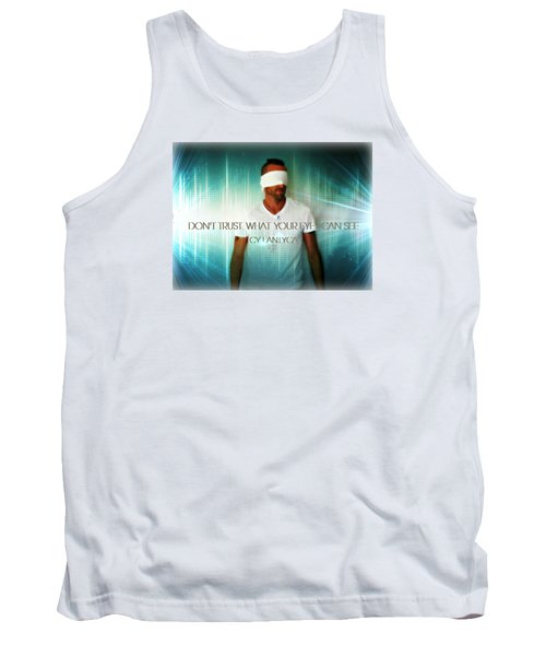 Tank Top featuring the photograph Don't Trust by Cyryn Fyrcyd
