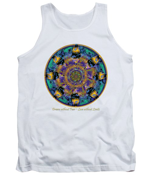 Dream Without Fear Love Without Limits Tank Top by Michele Avanti