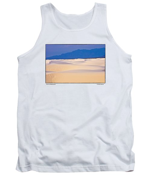 Tank Top featuring the photograph Dunes With Mountains by R Thomas Berner