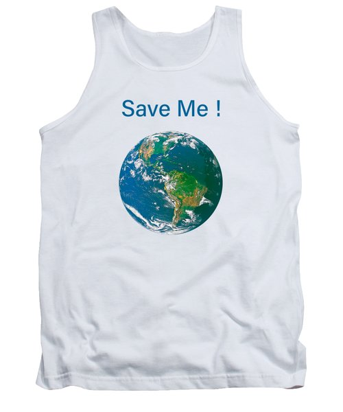 Earth With Save Me Text Tank Top