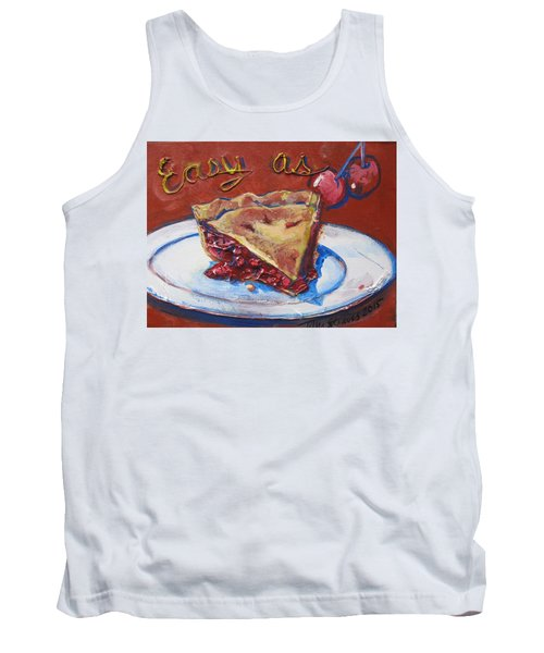 Tank Top featuring the painting Easy As Pie by Tilly Strauss