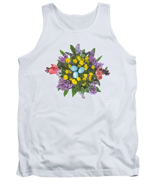 Eggs In Dandelions, Lilacs, Violets And Tulips Tank Top by Lise Winne