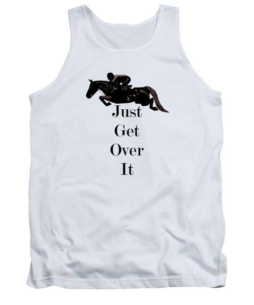 Just Get Over It Horse Jumper Tank Top