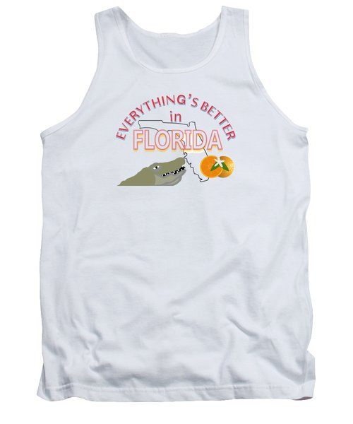 Everything's Better In Florida Tank Top by Pharris Art