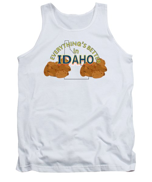 Everything's Better In Idaho Tank Top by Pharris Art