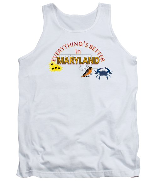 Everything's Better In Maryland Tank Top by Pharris Art