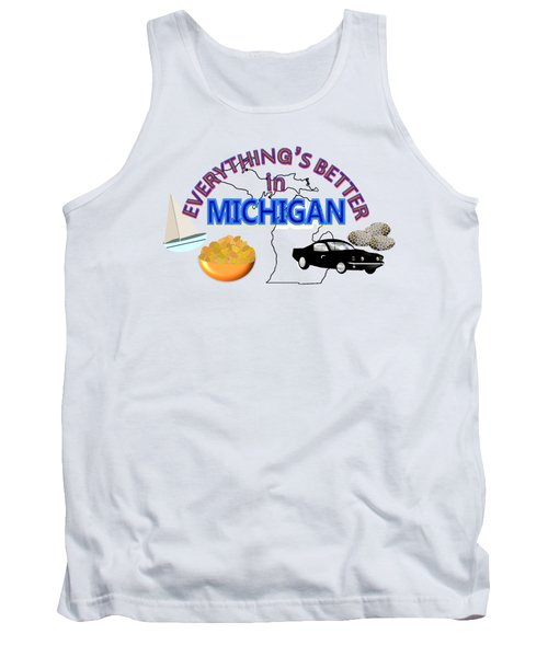 Everything's Better In Michigan Tank Top