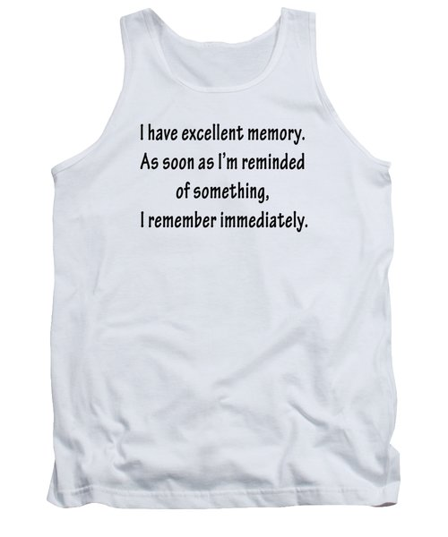 Excellent Memory Tank Top
