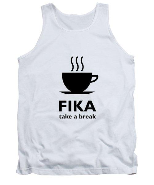 Fika - Take A Break Tank Top