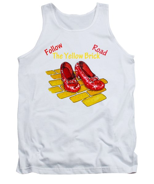 Follow The Yellow Brick Road Ruby Slippers Wizard Of Oz Tank Top