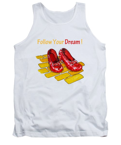 Follow Your Dream Ruby Slippers Wizard Of Oz Tank Top
