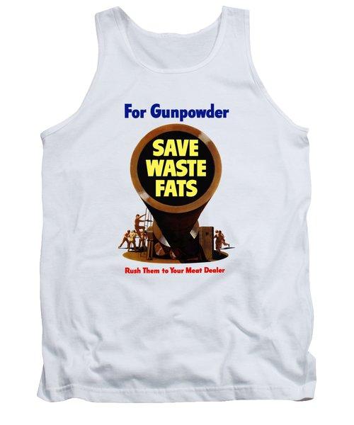 For Gunpowder Save Waste Fats Tank Top