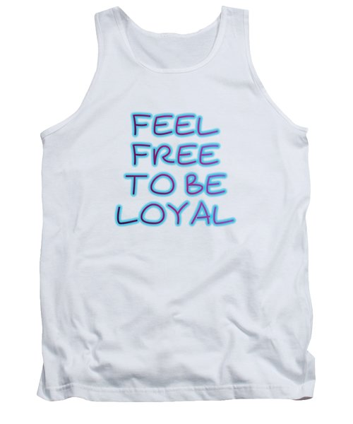 Free To Be Loyal Tank Top