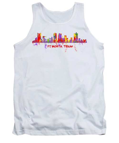 Ft Worth Tx Skyline Tshirts And Accessories Art Tank Top by Loretta Luglio