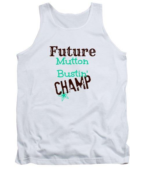 Future Mutton Bustin Champ Tank Top