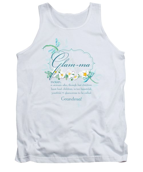 Glam-ma Grandma Grandmother For Glamorous Grannies Tank Top by Audrey Jeanne Roberts