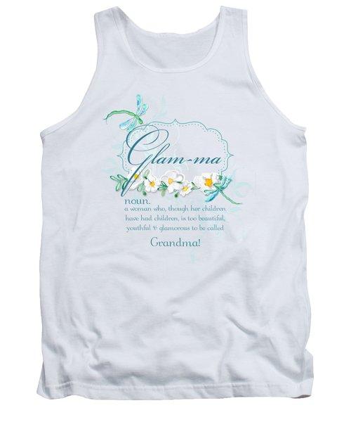 Glam-ma Grandma Grandmother For Glamorous Grannies Tank Top
