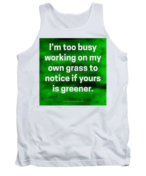 Tank Top featuring the digital art Grass Is Greener Quote Art by Bob Baker