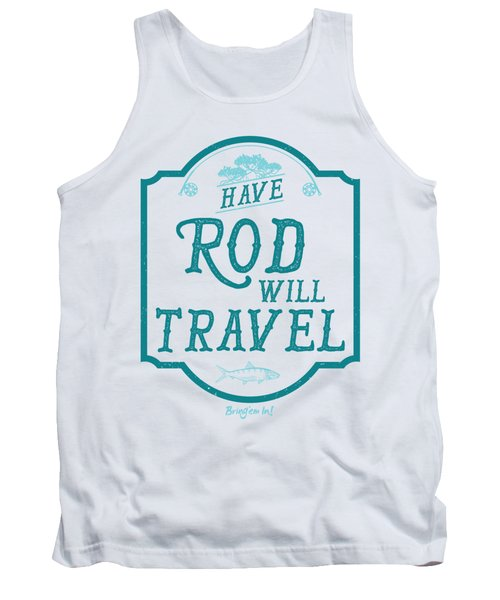 Have Rod Will Travel Salty Tank Top