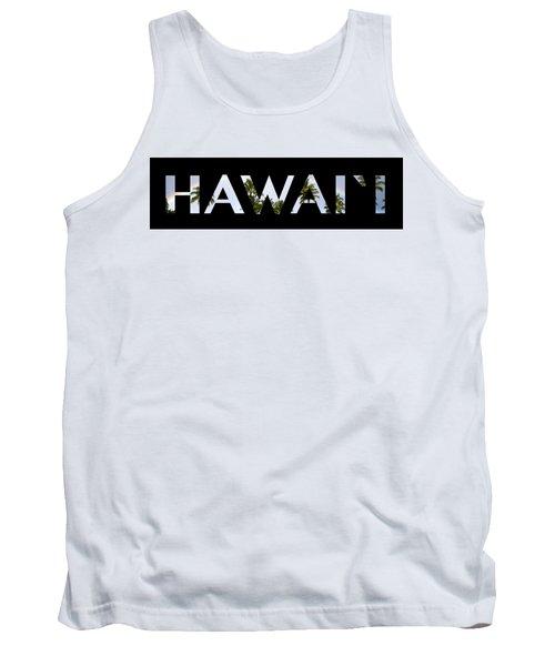 Hawaii Letter Art Tank Top by Saya Studios