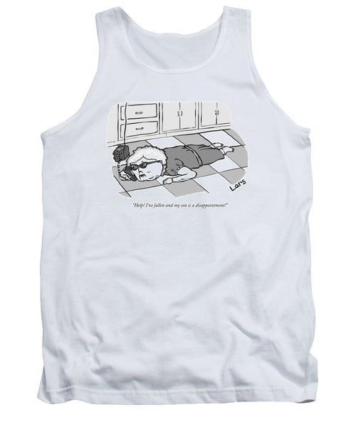 Help I've Fallen And My Son Is A Disappointment Tank Top