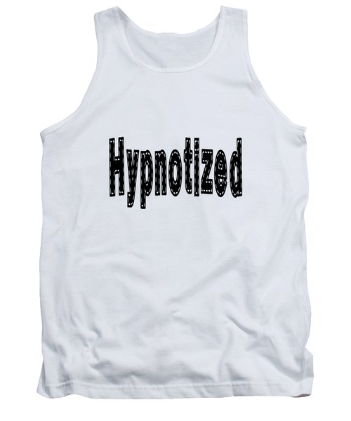 Hypnotized - Love Quote Print Tank Top