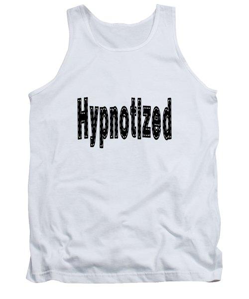 Hypnotized Tank Top