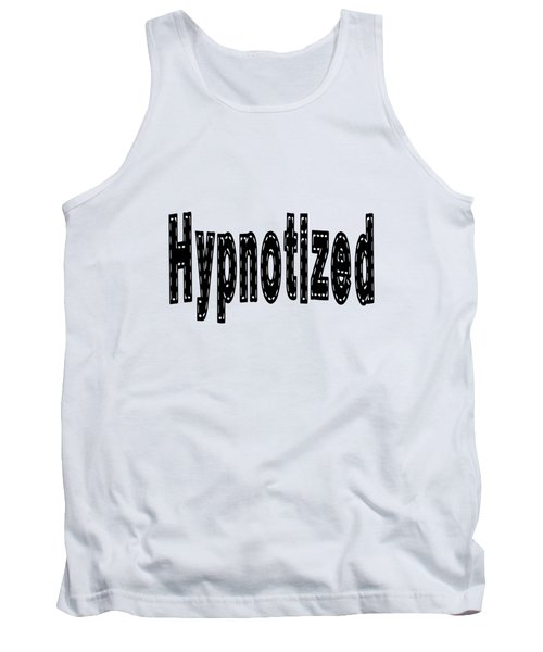 Hypnotized - Love Quote Print Tank Top