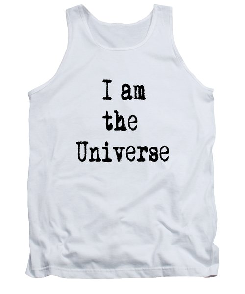 I Am The Universe - Cosmic Universe Quotes Tank Top