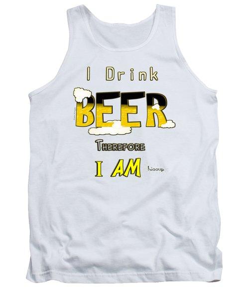 I Drink Beer Tank Top by Susan Kinney