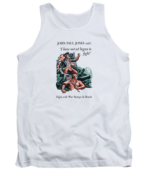 I Have Not Yet Begun To Fight Tank Top