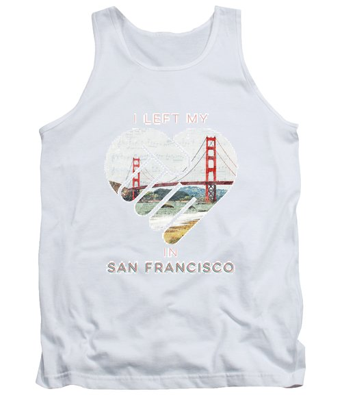 I Left My Heart In San Fransisco Tank Top