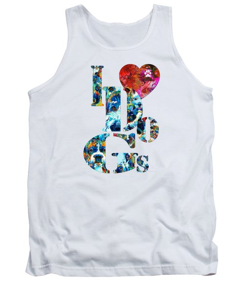 I Love Dogs By Sharon Cummings Tank Top