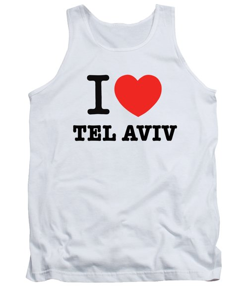 Tank Top featuring the photograph i love Tel Aviv by Ron Shoshani
