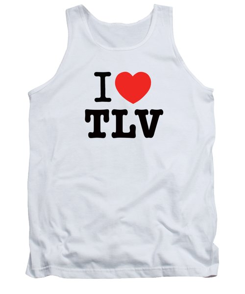 Tank Top featuring the photograph i love TLV by Ron Shoshani
