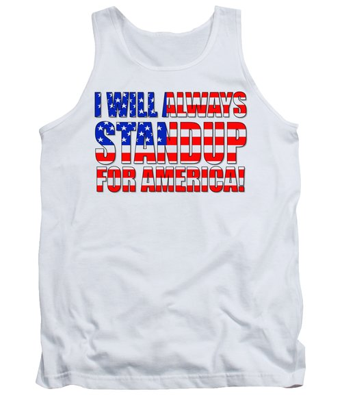 Tank Top featuring the digital art I Will Always Standup For America  2 by Mike McGlothlen