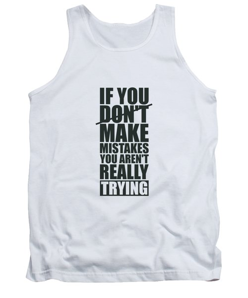 If You Donot Make Mistakes You Arenot Really Trying Gym Motivational Quotes Poster Tank Top