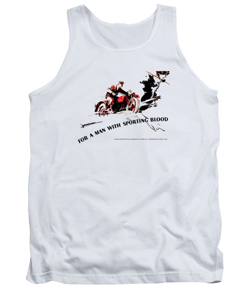 Indian Motorcycle - Sporting Blood 1930 Tank Top by Mark Rogan