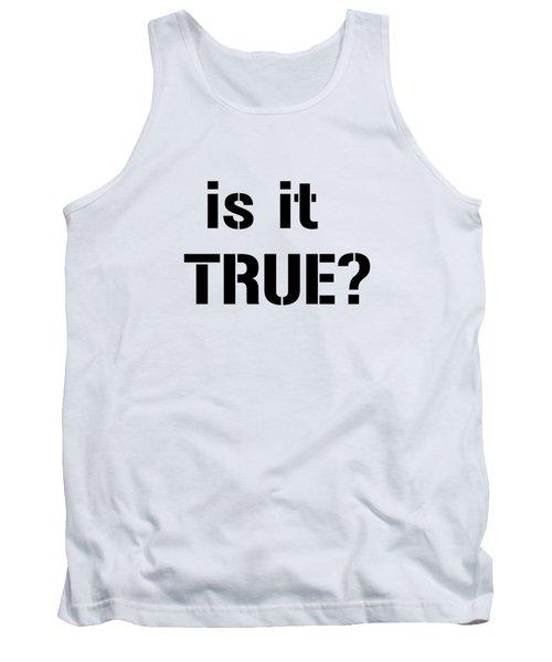 Is It True Tank Top