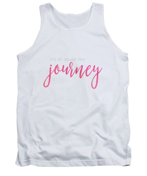 It's All About The Journey Tank Top
