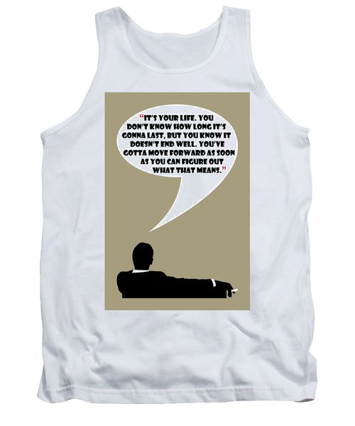 It's Your Life - Mad Men Poster Don Draper Quote Tank Top