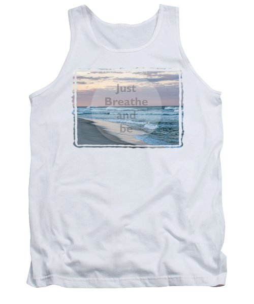 Just Breathe And Be Beach  Tank Top