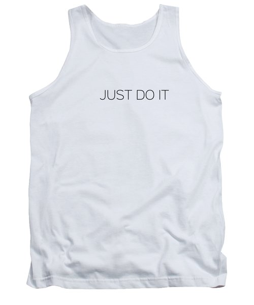 Just Do It Tank Top by Andrea Anderegg