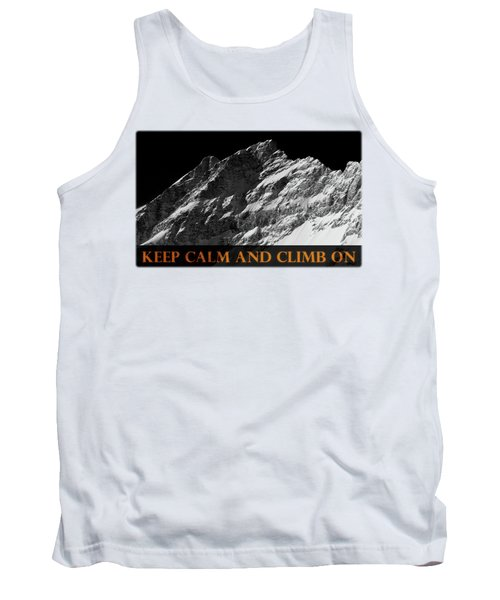 Tank Top featuring the photograph Keep Calm And Climb On by Frank Tschakert