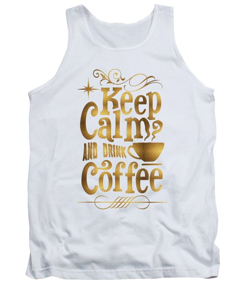Keep Calm And Drink Coffee Typography Tank Top